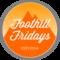 Foothill Fridays