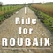 I ride for Roubaix