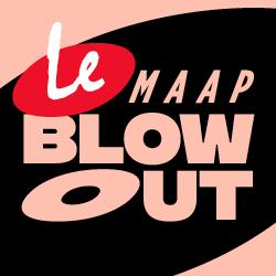 Le MAAP Blowout