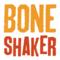 Bone Shaker Project C.