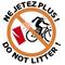 Ne jetez plus ! Do not litter ! No Tires Nada !