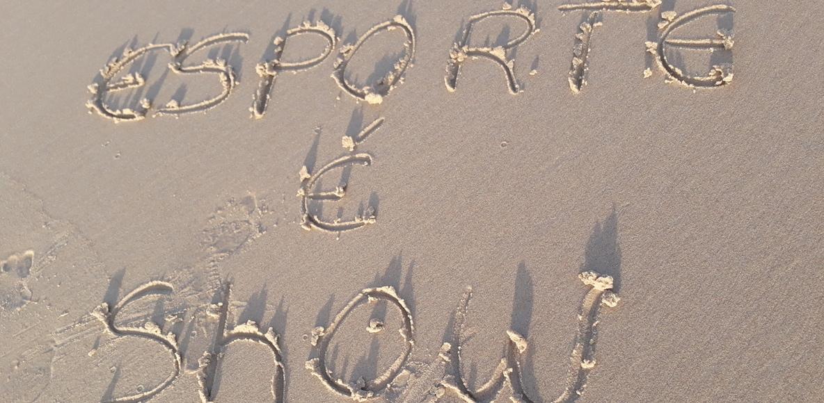 ESPORTE  é SHOW...SPORT is SHOW