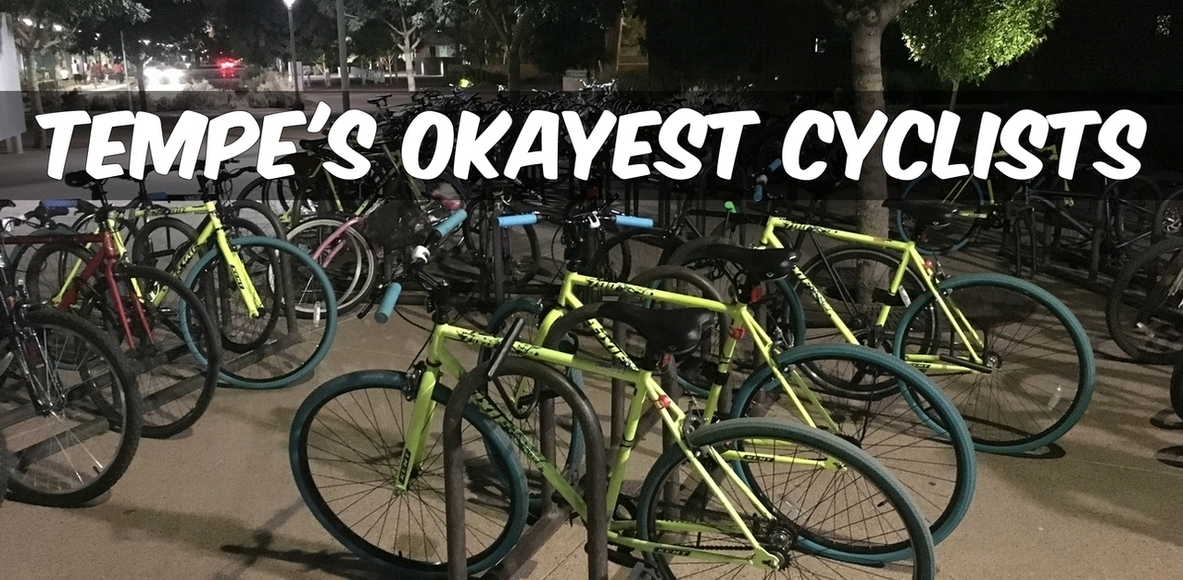Tempe's Okayest Cyclists™