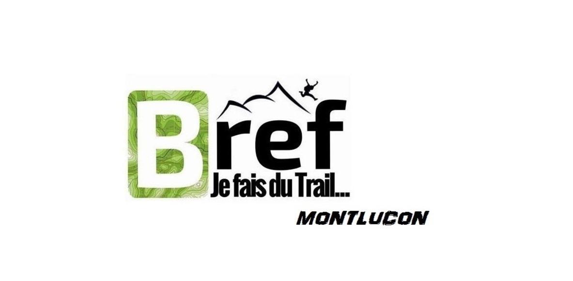 Bref, Je fais du Trail au tour de Montluçon