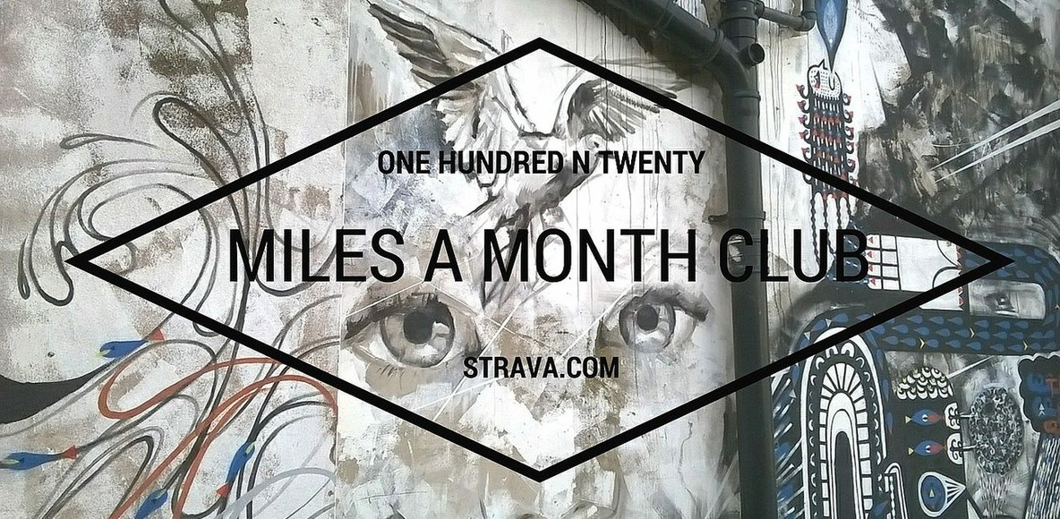 The One Hundred and Twenty miles a month club