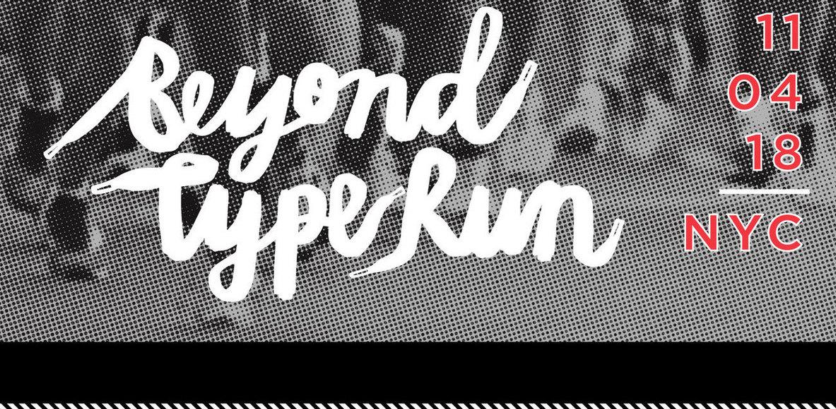 Beyond Type Run