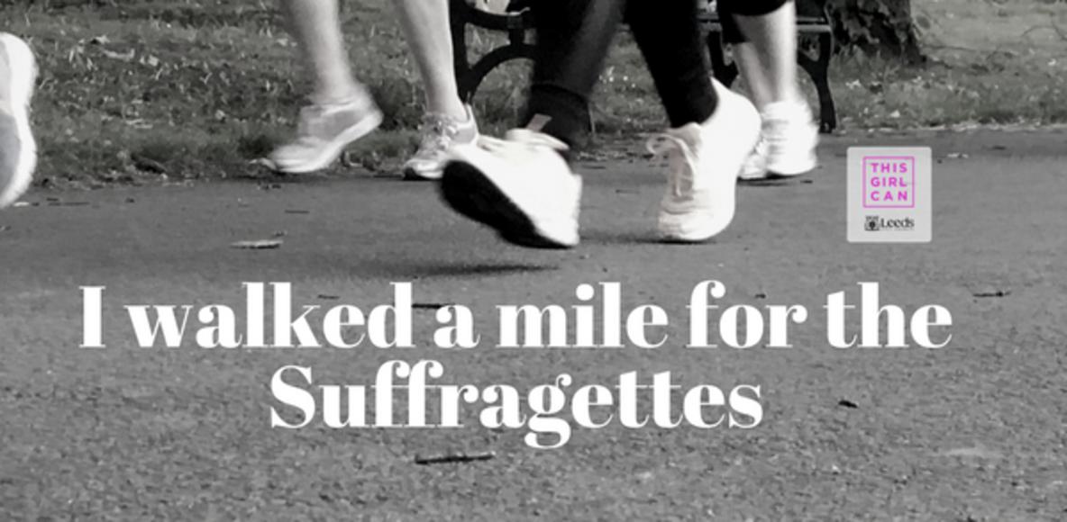 LeedsGirlsCan  UniGirlsCan Suffragettes Miles