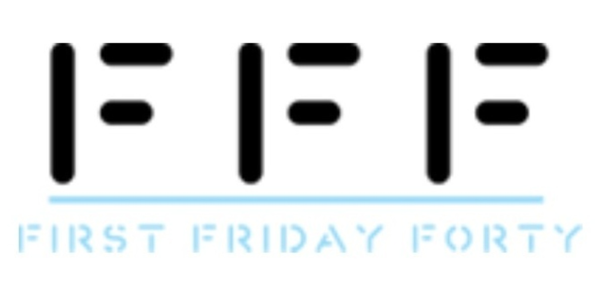 First Friday Forty