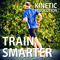 Team Train Smarter  - Kinetic Revolution - Blog and Podcast