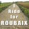 I ride for Roubaix